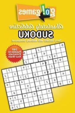 Go!Games Absolutely Addictive Sudoku by Terry Stickels; Anth